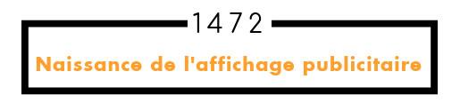 1472 naissance de l'affichage publicitaire